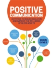 Positive Communication : Activities to Reduce Isolation and Improve the Wellbeing of Older Adults - eBook