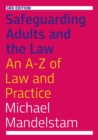 Safeguarding Adults and the Law, Third Edition : An A-Z of Law and Practice - eBook