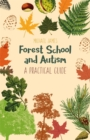 Forest School and Autism : A Practical Guide - eBook