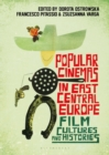 Popular Cinemas in East Central Europe : Film Cultures and Histories - Book