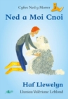 Cyfres Ned y Morwr: Ned a Moi Cnoi - Book