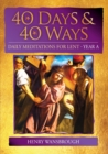 40 Days and 40 Ways : Daily Meditations for Lent - Year A - Book