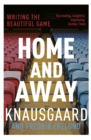 Home and Away : Writing the Beautiful Game - Book