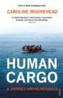 Human Cargo : A Journey among Refugees - Book
