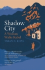 Shadow City : A Woman Walks Kabul - Book