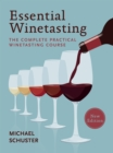 Essential Winetasting : The Complete Practical Winetasting Course - eBook