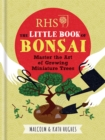 RHS The Little Book of Bonsai : Master the Art of Growing Miniature Trees - Book