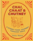 Chai, Chaat & Chutney : A Street Food Journey Through India - Book