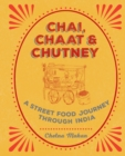 Chai, Chaat & Chutney : a street food journey through India - eBook