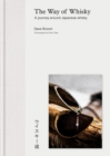 The Way of Whisky : A Journey Around Japanese Whisky - eBook