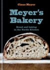 Meyer's Bakery : Bread and Baking in the Nordic Kitchen - eBook
