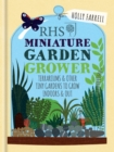 RHS Miniature Garden Grower : Terrariums & Other Tiny Gardens to Grow Indoors & Out - eBook