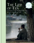 The Life of Tea : A Journey to the World s Finest Teas - eBook