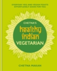 Chetna's Healthy Indian: Vegetarian - eBook