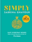 Simply : Easy everyday dishes: The 5th book from the bestselling author of Persiana, Sirocco, Feasts and Bazaar - eBook