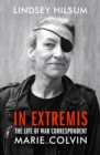In Extremis : The Life of War Correspondent Marie Colvin - Book