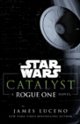 Star Wars: Catalyst : A Rogue One Novel - Book
