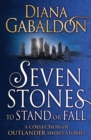 Seven Stones to Stand or Fall : A Collection of Outlander Short Stories - Book