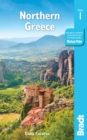 Greece: Northern Greece : including Thessaloniki, Epirus, Macedonia, Pelion, Mount Olympus, Chalkidiki, Meteora and the Sporades - Book