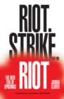 Riot. Strike. Riot : The New Era of Uprisings - Book