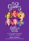 50 Queers Who Changed the World : A celebration of LGBTQ+ icons - Book