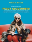 Encounters with Peggy Guggenheim : An intimate collection of behind-the-scenes photos featuring the legendary art collector - Book
