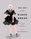 The Art of the Black Dress : Over 30 ways to wear black dresses - Book