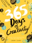 365 Days of Creativity : Inspire your imagination with art every day - Book