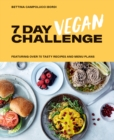 7 Day Vegan Challenge : Featuring Over 70 Tasty Recipes and Menu Plans - Book