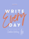 Write Every Day : Daily practice to kickstart your creative writing - Book