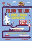 Follow the Link: A Journey Through Transportation : From Spider Silk to Spy Rocket - Book