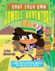 Code Your Own Jungle Adventure : Code with Captain Maria in the City of Gold - Book