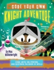 Code Your Own Knight Adventure : Code With Sir Percival and Discover the Book of Spells - Book