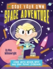 Code Your Own Space Adventure : Code with Major Kate and Save Planet Zyskinar - Book