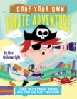 Code Your Own Pirate Adventure : Code With Pirate Pierre and Find the Lost Treasure - Book
