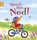 Reading Gems: Watch Out, Ned! (Level 2) - Book