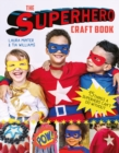 The Superhero Craft Book : 15 Things a Superhero Can't Do Without! - Book