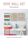 Home Wall Art - Pattern Collection : 30+ Prints to Transform your Home - Book