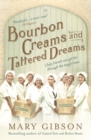 Bourbon Creams and Tattered Dreams - Book