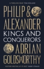 Philip and Alexander : Kings and Conquerors - Book