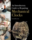 An Introductory Guide to Repairing Mechanical  Clocks - Book
