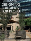 Designing Buildings for People : Sustainable liveable architecture - Book