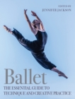 Ballet : The Essential Guide to Technique and Creative Practice - Book