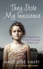 They Stole My Innocence : The shocking true story of a young girl abused in a Jersey care home - Book