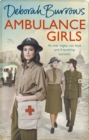 Ambulance Girls : A gritty wartime saga set in the London Blitz - Book