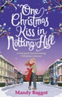 One Christmas Kiss in Notting Hill : A feel-good, heartwarming Christmas romance - Book