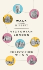 Walk Through History : Discover Victorian London - Book