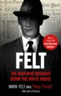 Felt : The Man Who Brought Down the White House - Now a Major Motion Picture - Book