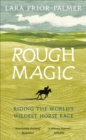 Rough Magic : Riding the world's wildest horse race - Book