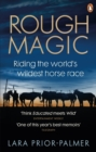 Rough Magic : Riding the world's wildest horse race. A Richard and Judy Book Club pick - Book